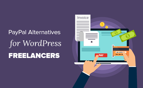 Las mejores alternativas de PayPal para freelancers para cobrar pagos en WordPress