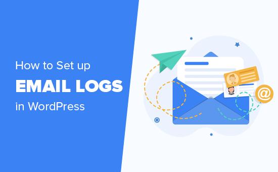Cómo configurar registros de correo electrónico en WordPress y WooCommerce