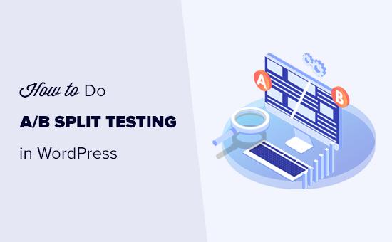 Jak przeprowadzać testy podziału A / B w WordPress za pomocą Google Optimize