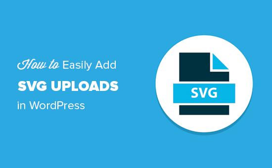 Asanlıqla WordPress-də SVG faylları əlavə edin