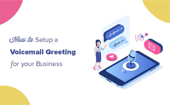 Configurar un saludo de correo de voz para su negocio