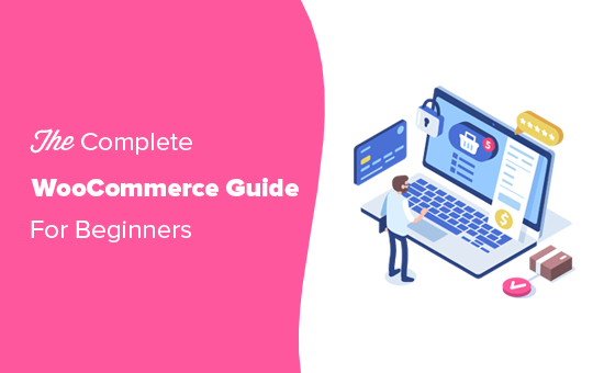WooC Commerce Made Simple: hướng dẫn từng bước [+ Resources] 2
