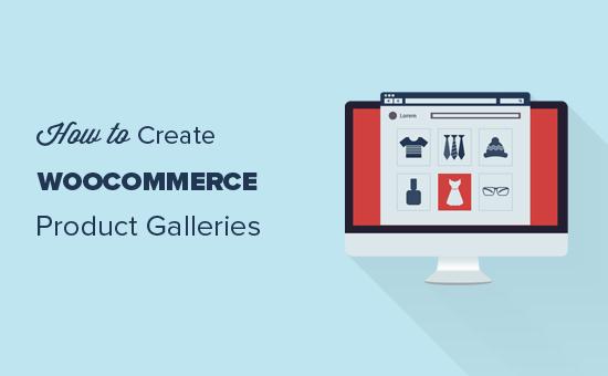 Crear galerías de productos en WooCommerce