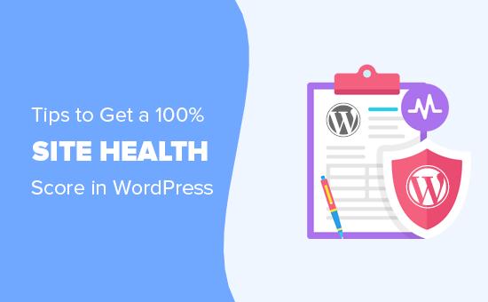 Consejos para obtener un puntaje de salud del sitio del 100% en WordPress
