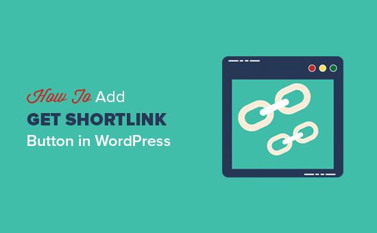 Cách đặt lại nút Nhận liên kết ngắn trong WordPress 15