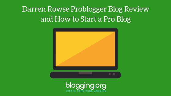 Revisión del blog de Darren Rowse Problogger y cómo iniciar un blog profesional