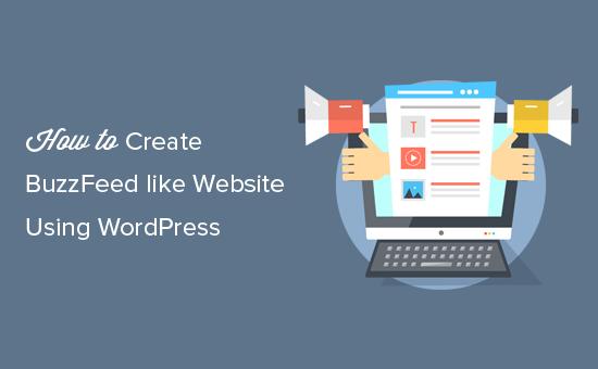 Tạo một trang web giống như BuzzFeed bằng WordPress