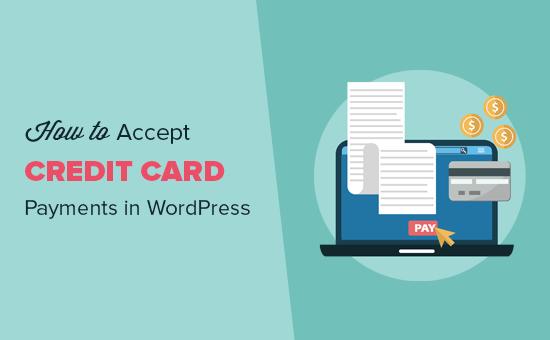 Chấp nhận thanh toán bằng thẻ tín dụng trong WordPress