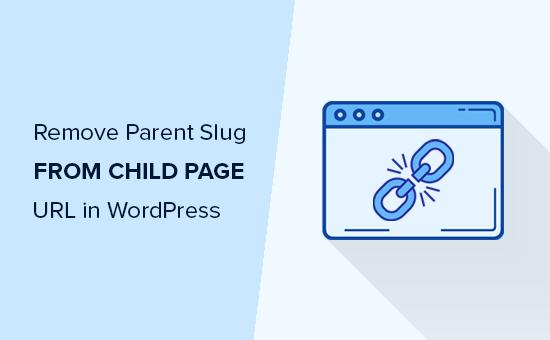 Cách xóa sên chính khỏi URL của trang phụ trong WordPress 8