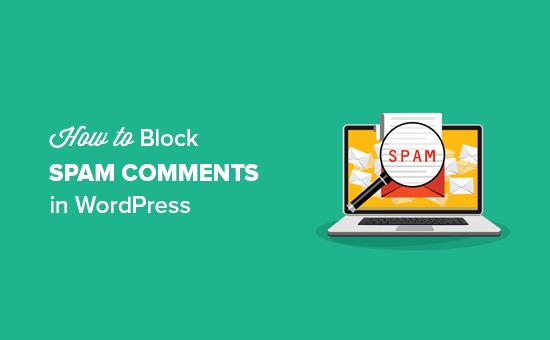 Cómo bloquear comentarios de spam en WordPress