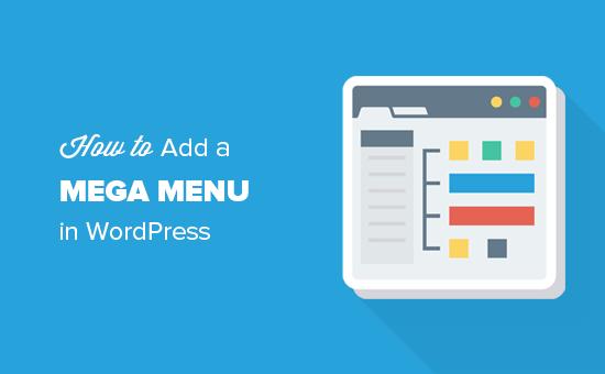 Cách thêm menu lớn vào WordPress