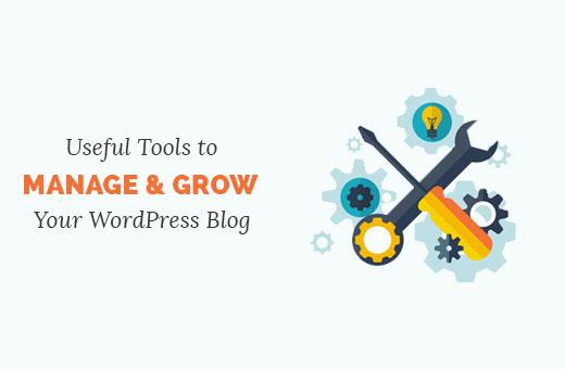 Các công cụ hữu ích để quản lý và phát triển blog WordPress của bạn