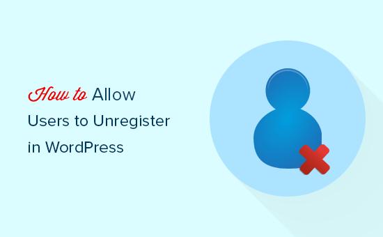 Permitir a los usuarios eliminar sus cuentas en WordPress