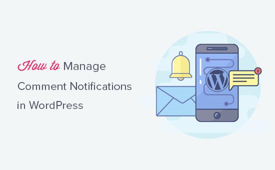 Cómo administrar las notificaciones de comentarios de WordPress