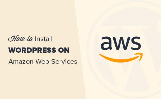 Cài đặt WordPress trên Amazon dịch vụ web