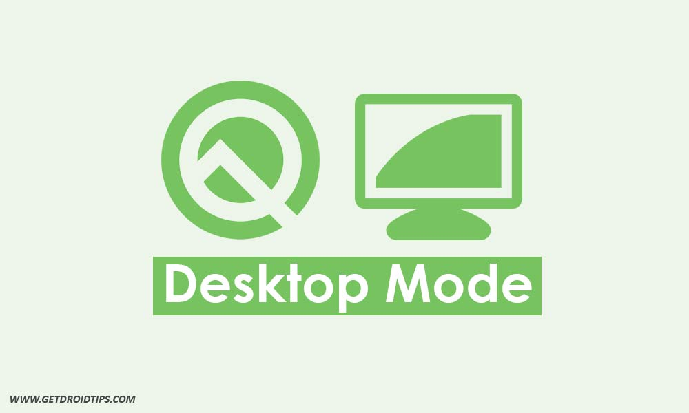 Android Q Has A Desktop Mode Built-in