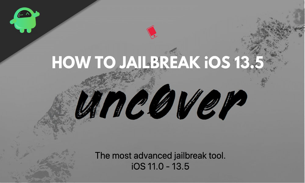 How to Jailbreak iOS 13.5 using Unc0ver? Jailbreak on iPhones