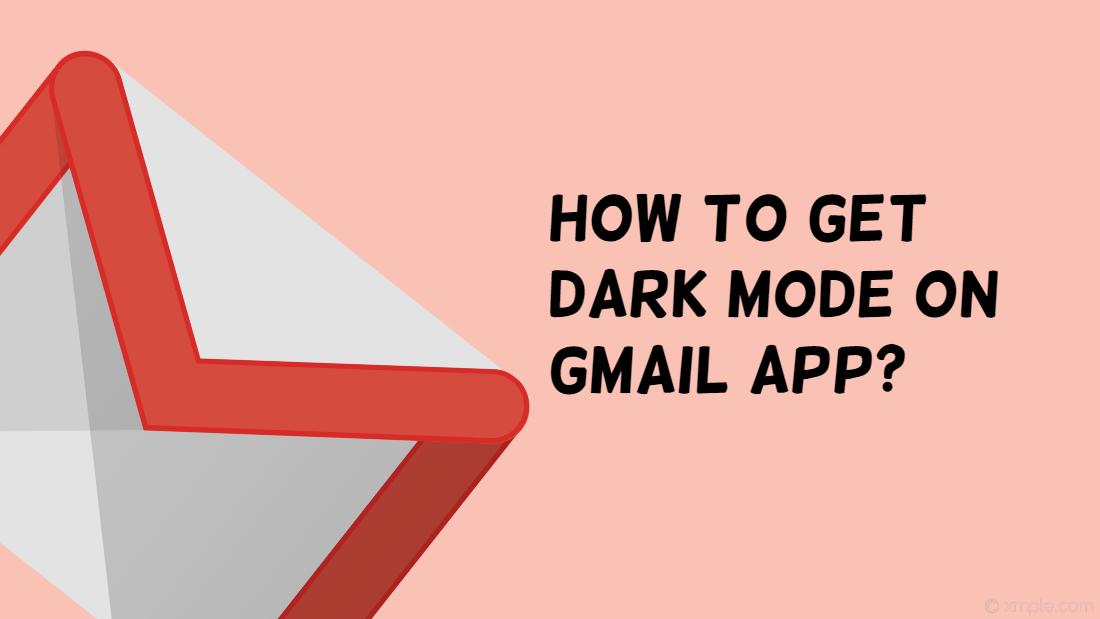 ¿Cómo obtener el modo oscuro en la aplicación de Gmail?