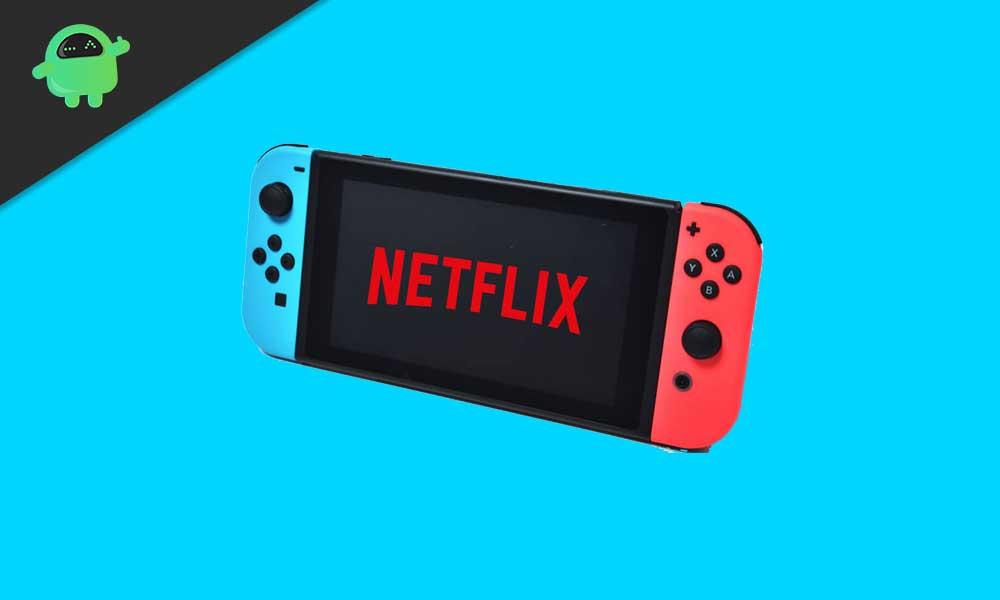 How to watch Netflix on Nintendo Switch