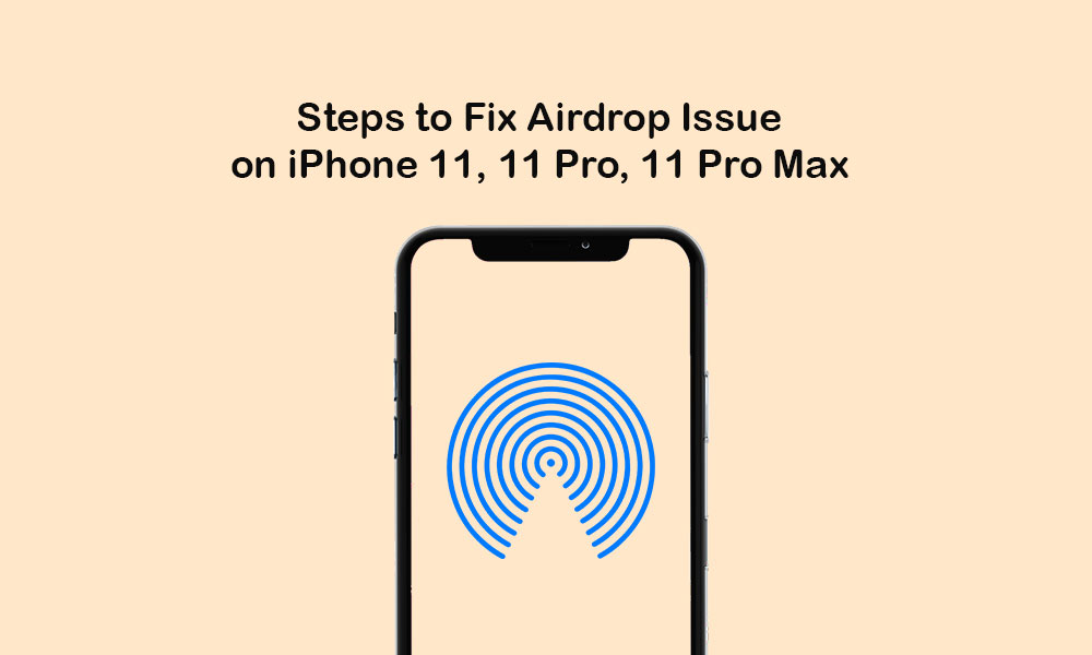Why Airdrop not working on iPhone 11/11 Pro/11 Pro Max? How to fix?