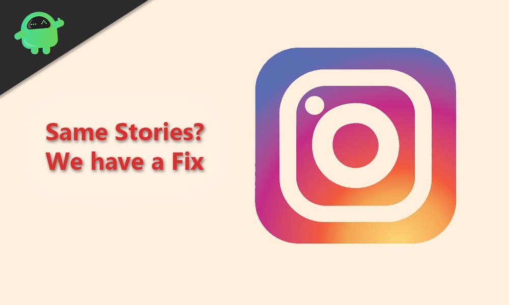 Why I Keep Getting Same Instagram Stories? How to Stop Repeated Stories?