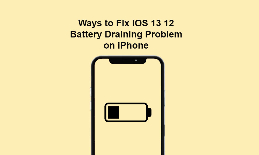 12 Ways to Fix iOS 13 Battery Draining Problem on iPhone