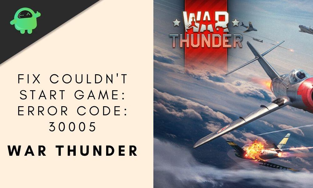 Arreglar War Thunder no pudo iniciar el juego: Código de error: 30005