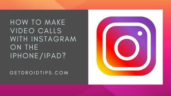 ¿Cómo hacer videollamadas con Instagram en el iPhone / iPad?