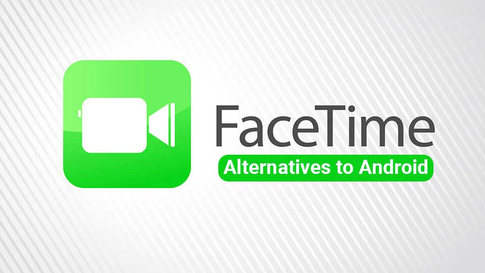 Las mejores aplicaciones de Android FaceTime para videollamadas en 2020