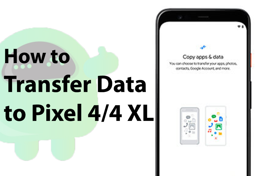 transfer data to pixel 4 4 xl