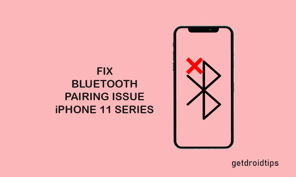How to fix Bluetooth pairing problem on iPhone 11, 11 Pro, and 11 Pro Max