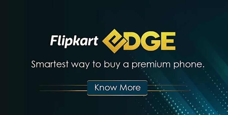 """Flipkart presenta """"Flipkart Edge"""" para lanzar teléfonos Flaghsip con ofertas exclusivas"""