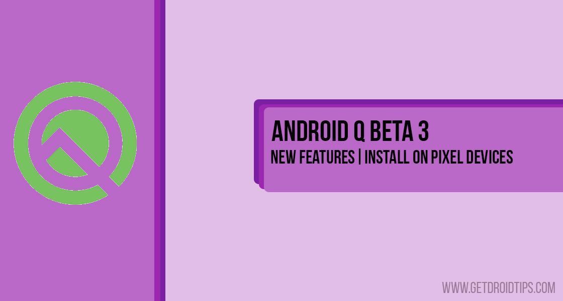Descargar Android 10 Q Beta 3: Novedades de Beta 3 |  Admite más dispositivos