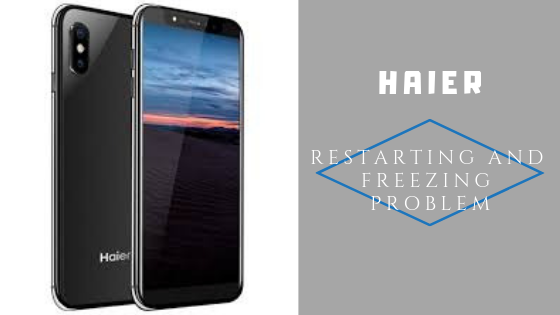 Methods To Fix Haier Restarting And Freezing Problem