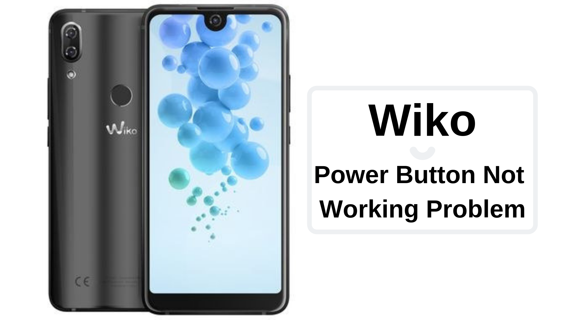 Guide To Fix Wiko Power Button Not Working Problem