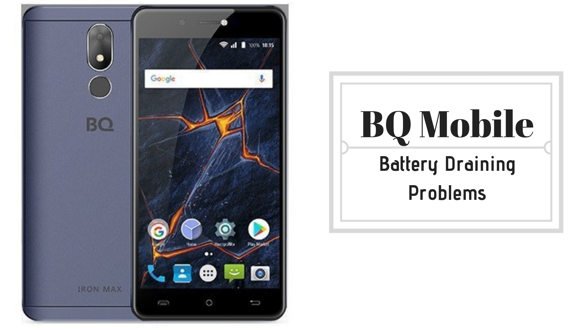 How to Fix BQ Mobile Battery Draining Problems - Troubleshooting and Fixes