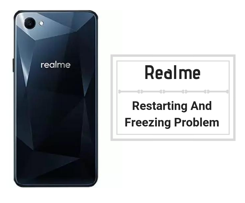 Methods To Fix Realme Restarting And Freezing Problem