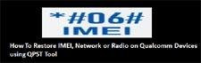 Cómo restaurar la red o radio IMEI en dispositivos Qualcomm usando la herramienta QPST