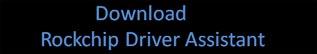 Descargar Rockchip Driver Assistant [Latest Version Available]