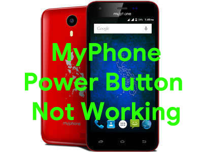 Guide To Fix MyPhone Power Button Not Working Problem