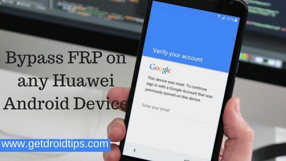 Cómo ByPass FRP Cuenta de Google en cualquier dispositivo Huawei 2018 [Works on Android 8.0, 7.0, 6.0]