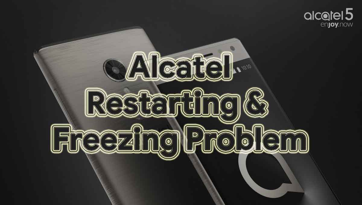 Methods To Fix Alcatel Restarting And Freezing Problem?