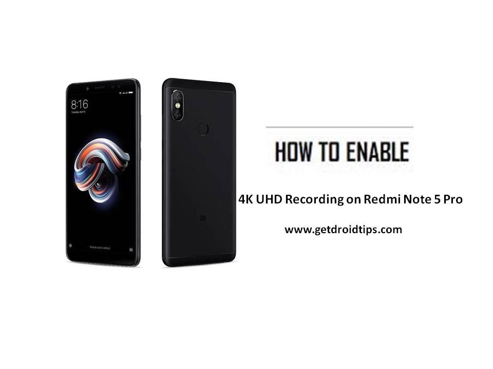 Método muy fácil para habilitar la grabación de video 4K UHD en Redmi Note 5 Pro
