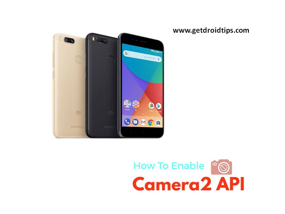 Cómo habilitar Camera2API y EIS en Xiaomi Mi A1 [No Root Required]