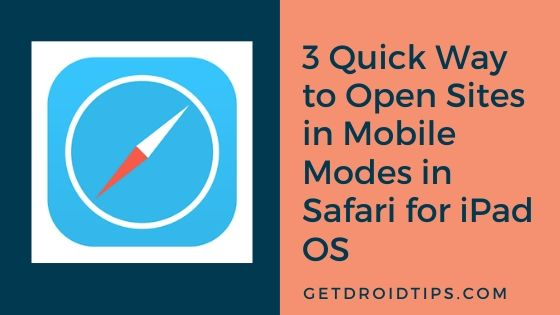 3 Quick Way to Open Sites in Mobile Modes in Safari for iPad OS
