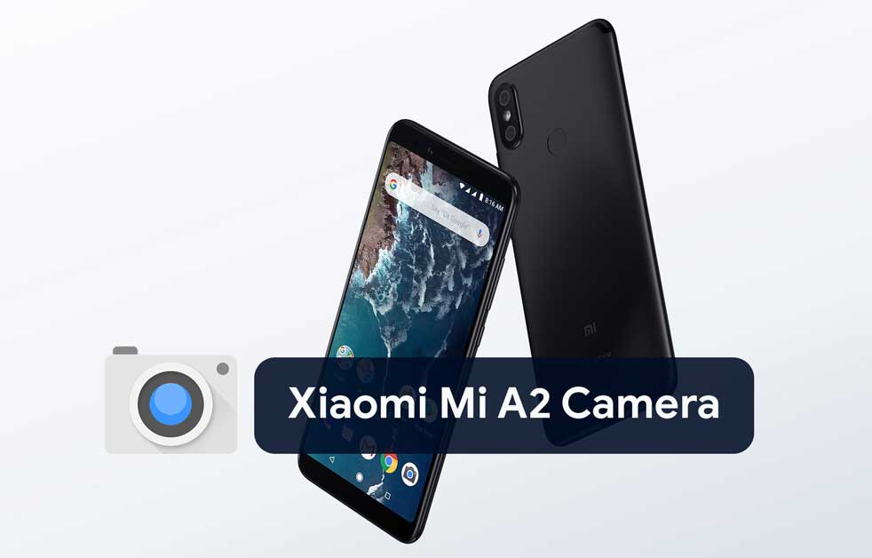 Now you can install Xiaomi Mi A2 Stock Camera app