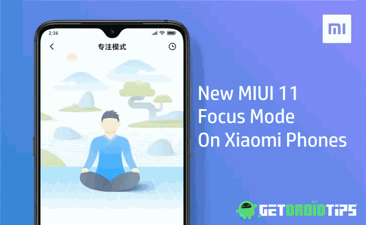 Here The New MIUI 11 Focus Mode On Xiaomi Phones