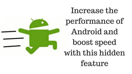 Aumente el rendimiento de Android y aumente la velocidad con esta función oculta