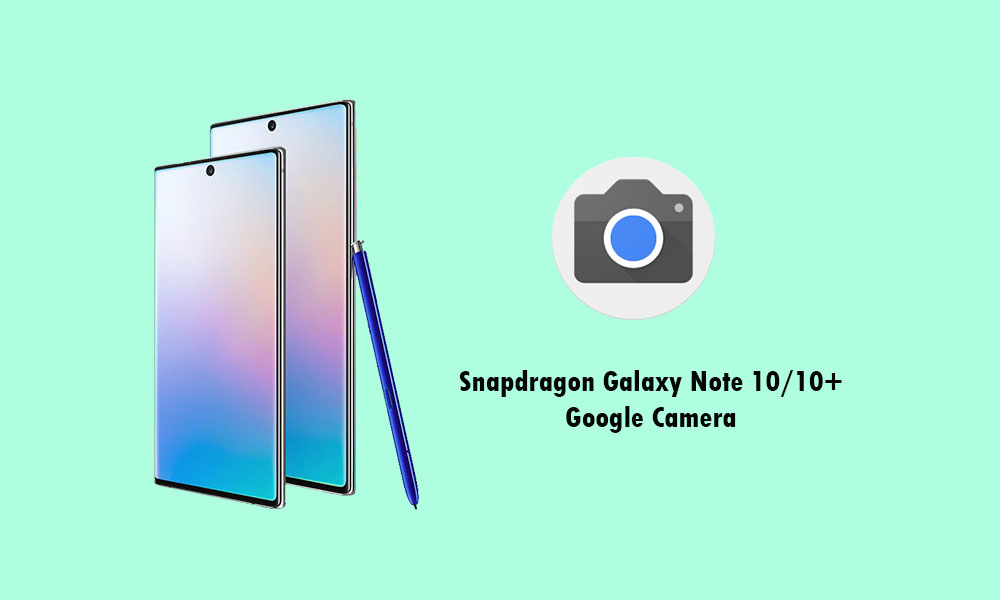 Google Camera for Galaxy Note 10 and 10 Plus [Download APK]