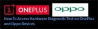 """Cómo acceder a las pruebas de diagnóstico de hardware """"ocultas"""" del dispositivo OnePlus / OPPO"""